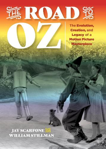 The Road to Oz: The Evolution, Creation, and Legacy of a Motion Picture Masterpiece (Paperback)