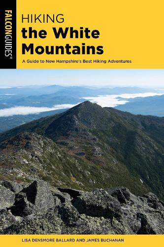 Hiking the White Mountains: A Guide to New Hampshire's Best Hiking Adventures - Regional Hiking Series (Paperback)