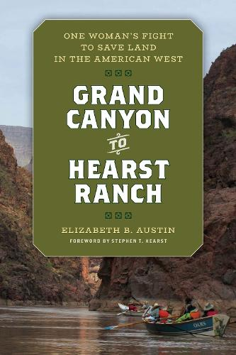 Grand Canyon to Hearst Ranch: One Woman's Fight to Save Land in the American West (Hardback)