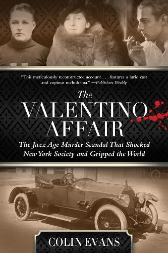 Valentino Affair: The Jazz Age Murder Scandal That Shocked New York Society and Gripped the World (Paperback)