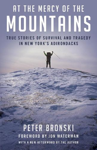 At the Mercy of the Mountains: True Stories Of Survival And Tragedy In New York's Adirondacks (Paperback)