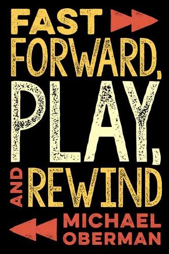 Fast Forward, Play, and Rewind (Paperback)
