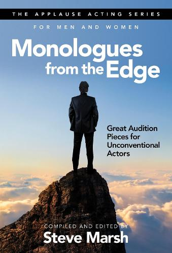 Monologues from the Edge: Great Audition Pieces for Unconventional Actors - Applause Acting Series (Paperback)