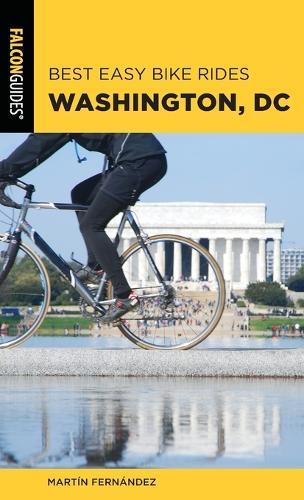 Best Easy Bike Rides Washington, DC - Best Bike Rides Series (Paperback)