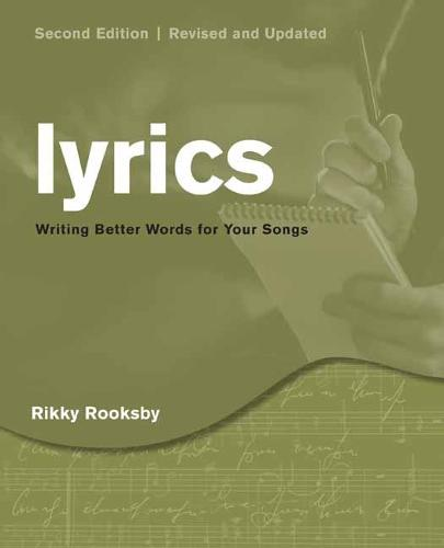Lyrics: Writing Better Words for Your Songs (Paperback)