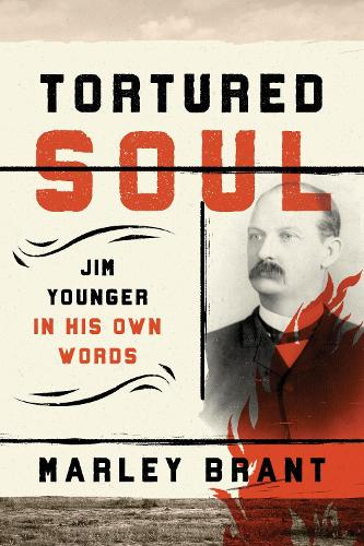 Tortured Soul: Jim Younger in His Own Words (Hardback)
