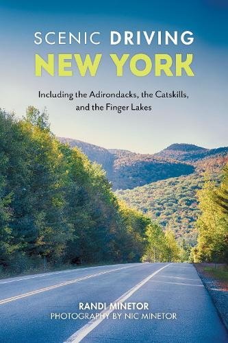 Scenic Driving New York: Including the Adirondacks, the Catskills, and the Finger Lakes - Scenic Driving (Paperback)