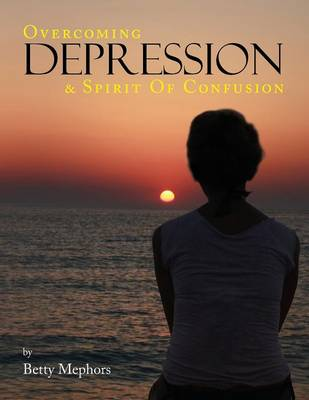 Overcoming Depression and Spirit of Confusion (Paperback)