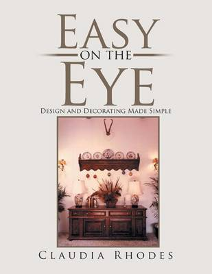Easy on the Eye: Design and Decorating Made Simple (Paperback)