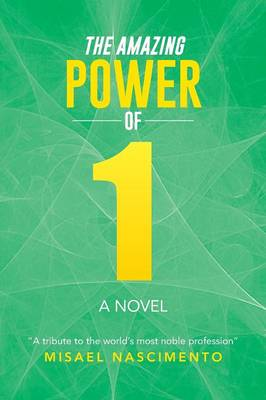 The Amazing Power of One: A Novel a Tribute to the World's Most Noble Profession (Paperback)