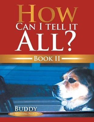 How Can I Tell It All? Book II: Book II (Paperback)