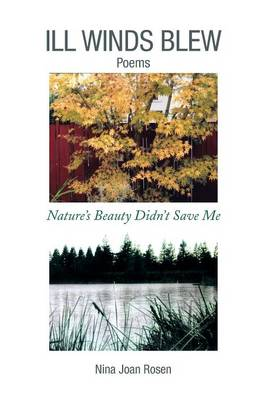 Ill Winds Blew: Nature's Beauty Didn't Save Me (Paperback)