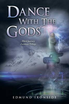 Dance with the Gods: Third Journey - Faraway Trilogy (Paperback)