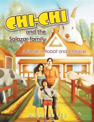 Chichi and the Salazar Family: A Family, a Rabbit and a Miracle (Paperback)