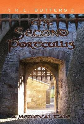 The Second Portcullis: A Medieval Tale (Hardback)