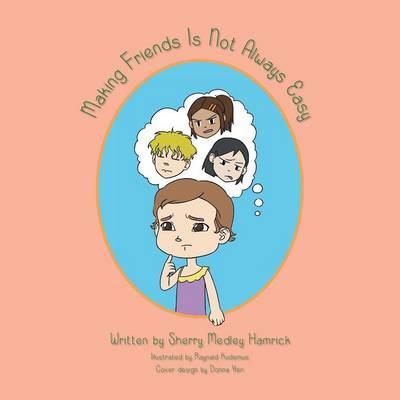 Making Friends Is Not Always Easy (Paperback)