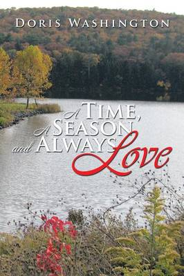 A Time, a Season and Always Love (Paperback)
