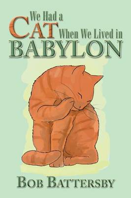 We Had a Cat When We Lived in Babylon (Paperback)