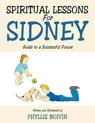 Spiritual Lessons for Sidney: Guide to a Successful Future (Paperback)