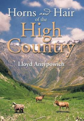 Horns and Hair of the High Country (Hardback)