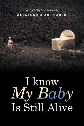 I Know My Baby Is Still Alive (Paperback)