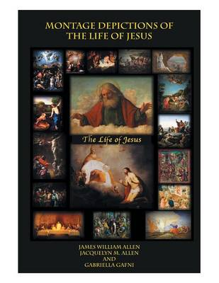 Montage Depictions of the Life of Jesus (Paperback)