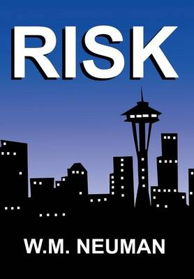 Risk: When Doing the Right Thing Is the Only Thing (Hardback)