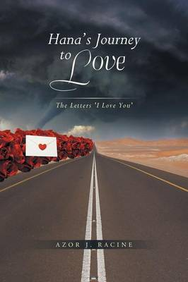 Hana's Journey to Love: The Letters 'i Love You' (Paperback)