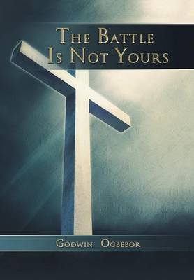 The Battle Is Not Yours (Hardback)