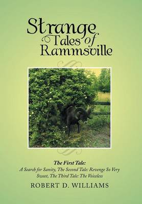 Strange Tales of Rammsville: The First Tale: A Search for Sanity, the Second Tale: Revenge So Very Sweet, the Third Tale: The Voiceless (Hardback)