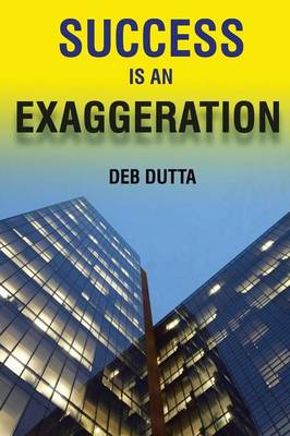 Success Is an Exaggeration (Paperback)