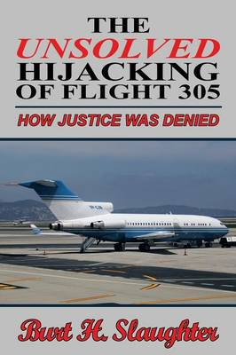 The Unsolved Hijacking of Flight 305: How Justice Was Denied (Paperback)