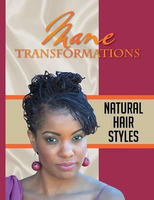 Mane Transformations: Natural Hair Styles (Paperback)