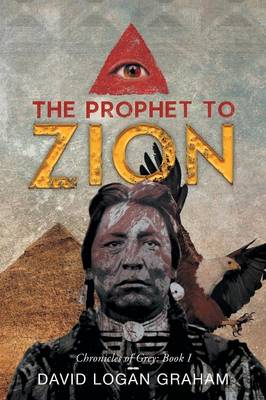 The Prophet to Zion: Chronicles of Grey: Book I (Paperback)