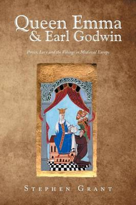 Queen Emma & Earl Godwin: Power, Love and the Vikings in Medieval Europe (Paperback)
