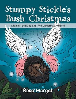 Stumpy Stickle's Bush Christmas: Stumpy Stickles and the Christmas Miracle (Paperback)