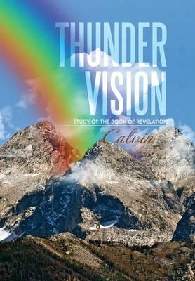 Thunder Vision: Study of the Book of Revelation (Hardback)