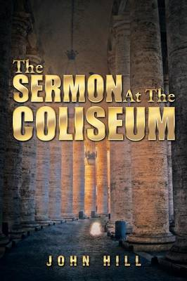 The Sermon at the Coliseum (Paperback)