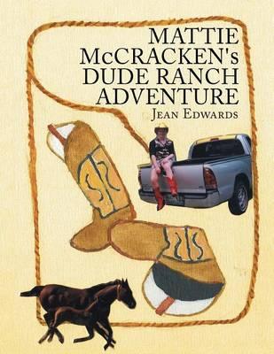 Mattie McCracken's Dude Ranch Adventure (Paperback)