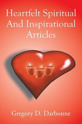 Heartfelt Spiritual and Inspirational Articles (Paperback)