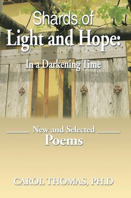 Shards of Light and Hope: In a Darkening Time: New and Selected Poems (Paperback)