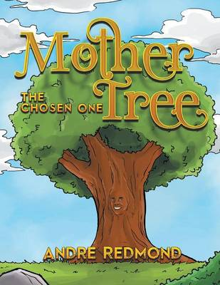 Mother Tree: The Chosen One (Paperback)