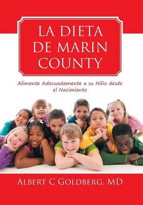 La Dieta de Marin County: Alimente Adecuadamente a Su Nino Desde El Nacimiento (Hardback)