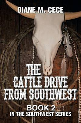The Cattle Drive from Southwest: Book 2 in the Southwest Series (Paperback)