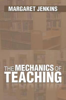 The Mechanics of Teaching (Paperback)