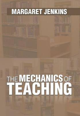 The Mechanics of Teaching (Hardback)