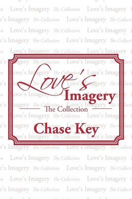 Love's Imagery: The Collection (Paperback)