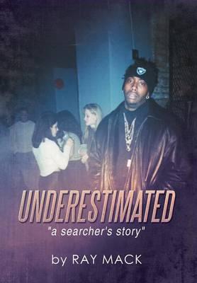 Underestimated: A Searcher's Story (Hardback)