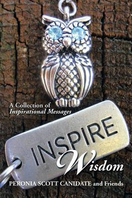 Inspire Wisdom: A Collection of Inspirational Messages (Paperback)