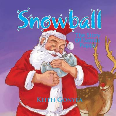 Snowball: The Story of Santas Puppy (Paperback)